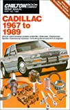 Chilton's Cadillac 1967 to 1989: All U.S. and Canadain Models of Deville, Eldorado, Fleetwood, Seville, Commercial Chassis, Including Diesel and V8-6-4 Engines