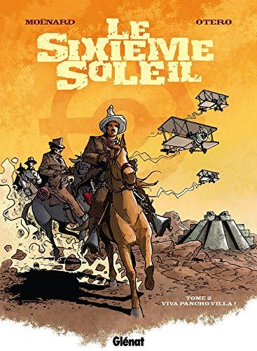 Le Sixième Soleil - Tome 02: Viva Pancho Villa !