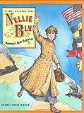 The Daring Nellie Bly: America's Star Reporter - Bonnie Christensen