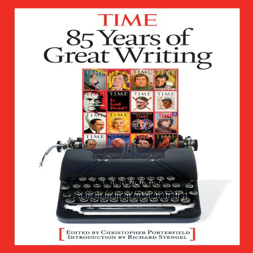 85 Years of Great Writing                   By:                                                                                                                                 Editors of Time Magazine,                                                                                        Christopher Porterfield,                                                                                        Arthur Hochstein,                   and others                          Narrated by:                                                                                                                                 Dennis Holland                      Length: 21 hrs and 33 mins     4 ratings     Overall 3.3