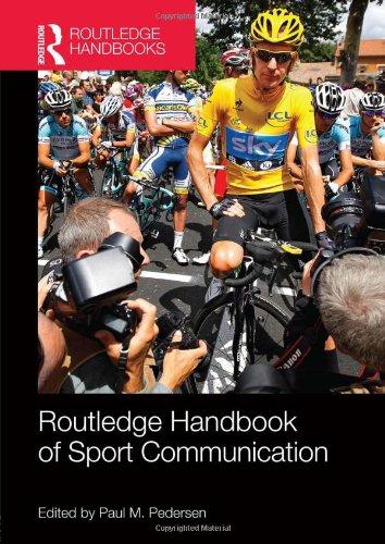 Routledge Handbook of Sport Communication (Routledge International Handbooks)