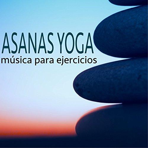 Asanas Yoga - Música para Ejercicios Aerobicos, Bajar de Peso con Canciones Nueva Era
