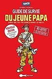 Guide de survie du jeune papa (Topito) - Format Kindle - 5,99 €