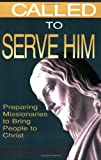 Called to Serve Him