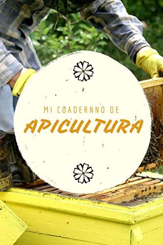 Mi cuadernno de apicultura: Para seguir la evolución de sus colmenas y colonias, 100 fichas detalladas y precumplimentadas para profesionales y aficionados.