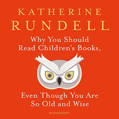 Why You Should Read Children's Books, Even Though You Are So Old and Wise audiobook cover art