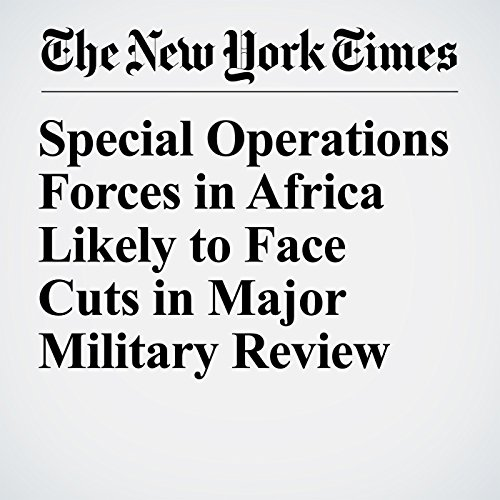Special Operations Forces in Africa Likely to Face Cuts in Major Military Review audiobook cover art