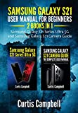 Samsung Galaxy S21 User Manual for Beginners : 2 BOOKS IN 1-Samsung Galaxy S21 Series Ultra 5G and Samsung Galaxy S21 Camera Guide