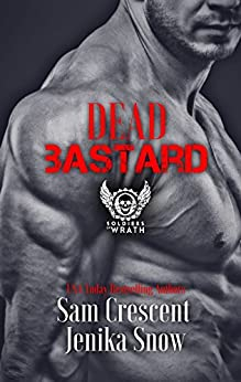 Dead Bastard (The Soldiers of Wrath MC, 4) (The Soldiers of Wrath MC Series) by [Jenika Snow, Sam Crescent]