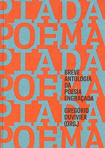 Poema-piada: Breve antologia da poesia engraçada