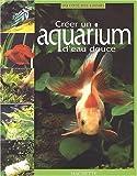 Créer un aquarium d'eau douce