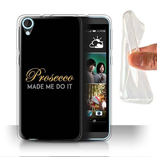 Stuff4® beschermhoes voor HTC Desire 820 - Made Me Do It/Black/gel/TPU/Prottetiva bedrukt met Moda Prosecco design voor HTC Desire 820 - Made Me Do It/zwart