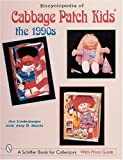 Encyclopedia of Cabbage Patch Kids: The 1990s (Schiffer Book for Collectors with Price Guide)