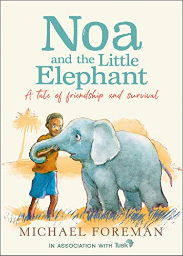 Noa and the Little Elephant: An important story about friendship and saving...