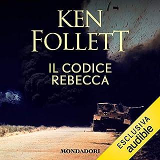 Il codice Rebecca                   Di:                                                                                                                                 Ken Follett                               Letto da:                                                                                                                                 Riccardo Mei                      Durata:  13 ore e 40 min     384 recensioni     Totali 4,4