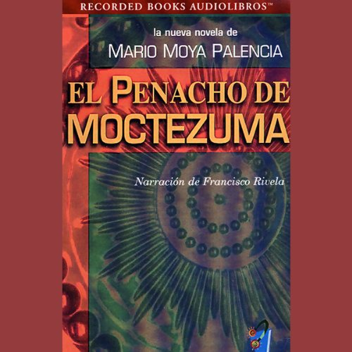 El Penacho de Moctezuma [The Panacho of Moctezuma] (Texto Completo) audiobook cover art