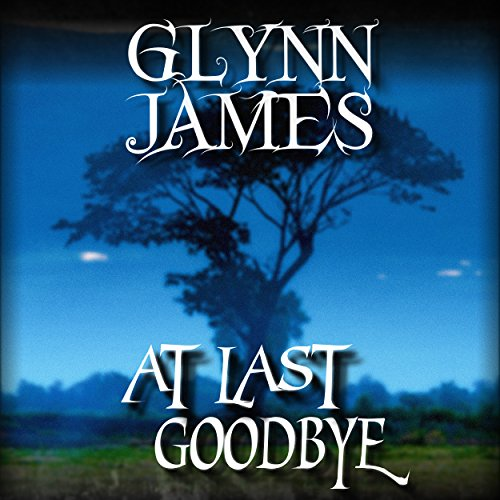 At Last, Goodbye audiobook cover art