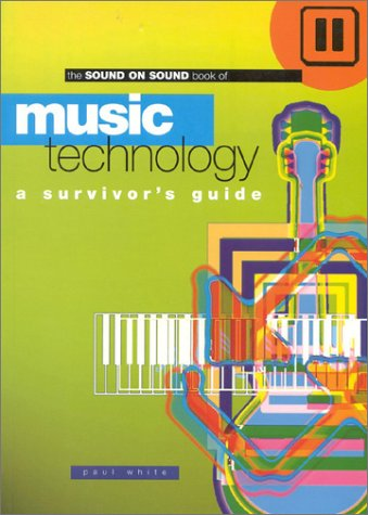 Price comparison product image Sound On Sound Book Of Music Technology: A Survivors Guide (Sound on Sound Series)