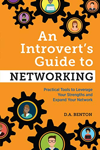 Compare Textbook Prices for An Introvert's Guide to Networking: Practical Tools to Leverage Your Strengths and Expand Your Network  ISBN 9781647396695 by Benton, D A