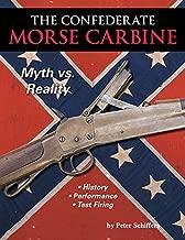 The Confederate Morse Carbine: Myth vs. Reality