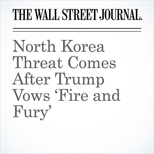 North Korea Threat Comes After Trump Vows 'Fire and Fury' copertina