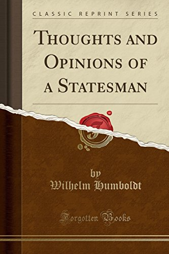 Thoughts and Opinions of a Statesman (Classic Reprint)