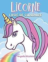 Licorne Livre de coloriage: Pour les enfants de 4 à 8 ans   Livre d'activités sur les licornes