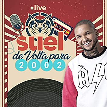 Live Suel - De volta para 2002 (Ao Vivo)
