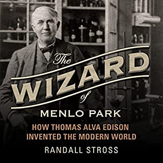 The Wizard of Menlo Park: How Thomas Alva Edison Invented the Modern World cover art
