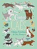 Contos De Cães - Histórias Verdadeiras Sobre Cães