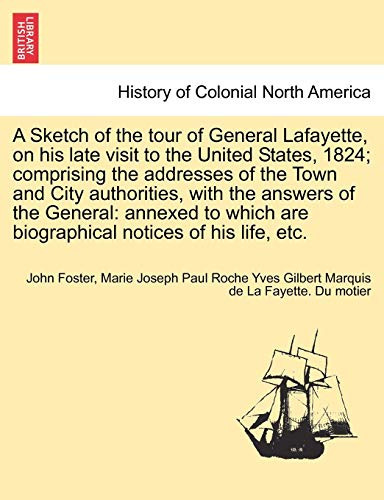 Foster, J: Sketch of the tour of General Lafayette, on his l