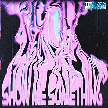 Show Me Something (feat. No1-Noah)