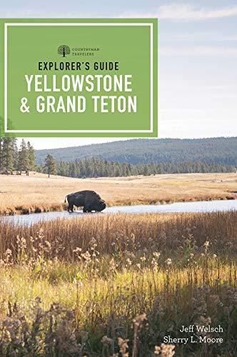 Explorer\'s Guide Yellowstone & Grand Teton National Parks (Explorer\'s Complete, Band 0)