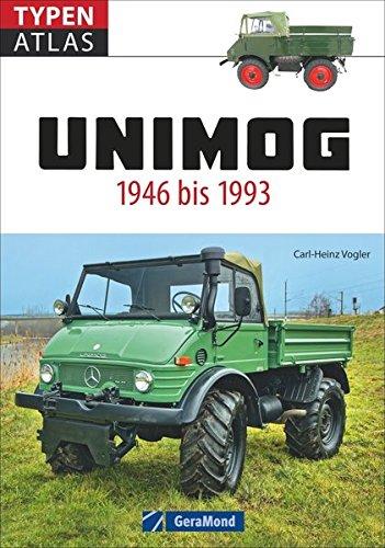 Typenatlas Unimog. Alle Unimog-Klassiker seit 1946 bis 1993. Der fundierte Typenkompass für alle Fans von Ur-Unimog, Boehringer und weiteren Unimog-Baureihen. Mit technischen Daten zu allen Modellen.