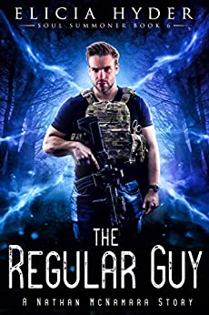 The Regular Guy: A Nathan McNamara Story (The Soul Summoner Book 6) by [Elicia Hyder]