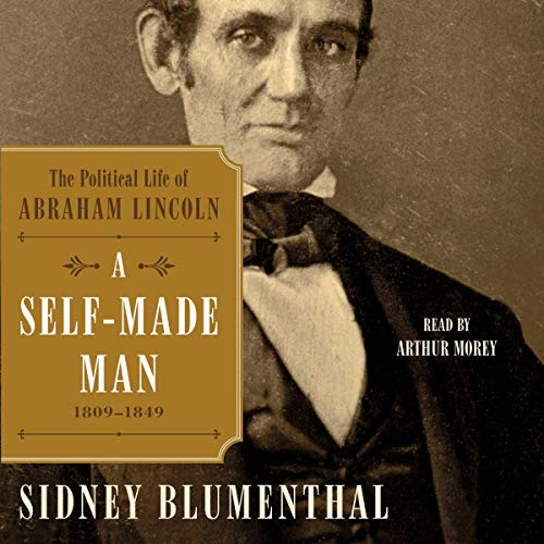 A Self-Made Man Audiobook By Sidney Blumenthal cover art