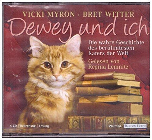 Dewey und ich : Die wahre Geschichte des berühmtesten Katers der Welt Hörbuch 4 CDs