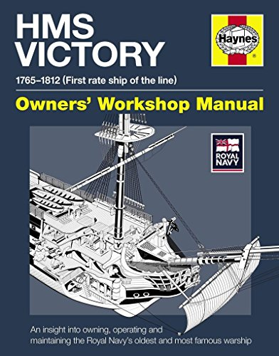 HMS Victory Manual 1765-1812: An Insight into Owning, Operating and Maintaining the Royal Navy's Oldest and Most Famous (Owner's Workshop Manual)