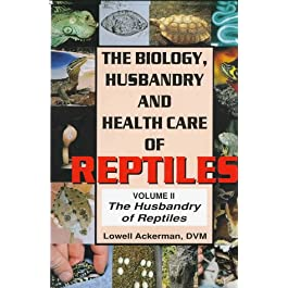 The Biology, Husbandry and Health Care of Reptiles: The Husbandry of Reptiles v. 2