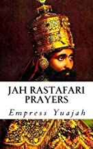 Jah Rastafari Prayers: Rasta Prayers & Healing Scriptures