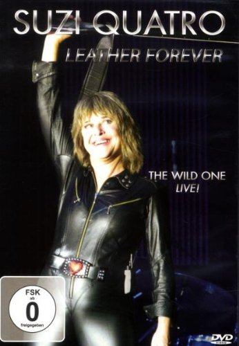 Suzi Quatro - Leather Forever/The Wild One Live!