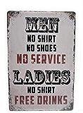 Men No Shirt No Shoes No Service. Ladies No Shirt Free Drink Sign, Vintage Aluminum Metal Signs Tin Plaques Wall Poster for Garage Man Cave Beer Cafee Bar Pub Club Home Decor 8' x 12'