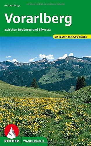 Vorarlberg: zwischen Bodensee und Silvretta. 50 Touren mit GPS-Tracks (Rother Wanderbuch)