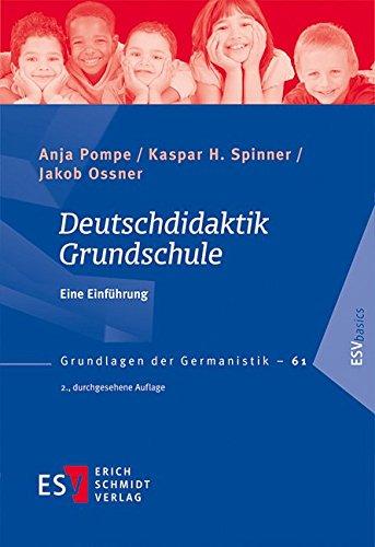 Deutschdidaktik Grundschule: Eine Einführung (Grundlagen der Germanistik (GrG), Band 61)