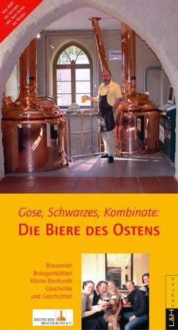 Gose, Schwarzes, Kombinate. Die Biere des Ostens
