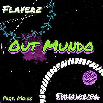 Out Mundo (feat. Skhairripa)
