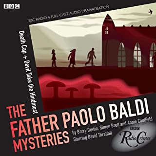 The Father Paolo Baldi Mysteries: Death Cap & Devil Take the Hindmost (BBC Radio Crimes)                   By:                                                                                                                                 Simon Brett                               Narrated by:                                                                                                                                 David Threlfall                      Length: 1 hr and 27 mins     20 ratings     Overall 4.0