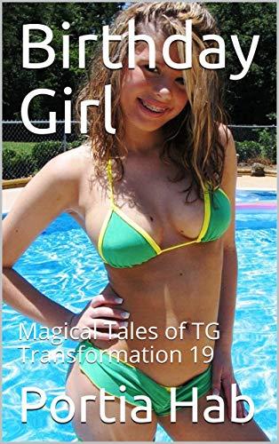 Birthday Girl: Magical Tales of TG Transformation 19 (English Edition)