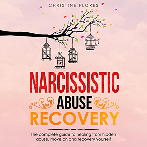 Download Narcissistic Abuse Recovery: The Complete Guide to Healing from Hidden Abuse, Move On and Recovery Y audio book