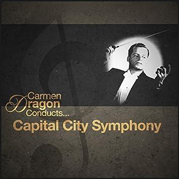 Carmen Dragon Conducts... Capital City Symphony